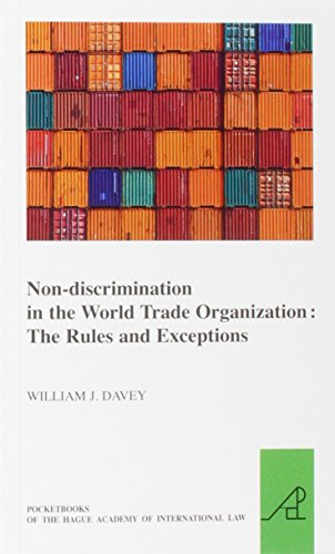 Non-Discrimination in the World Trade Organization: The Rules and Exceptions (Pocketbooks of the Hague Academy of International Law) (9004233148) by Davey, William J.