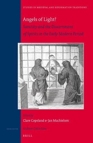 9789004233690: Angels of Light? Sanctity and the Discernment of Spirits in the Early Modern Period (Studies in Medieval and Reformation Traditions)