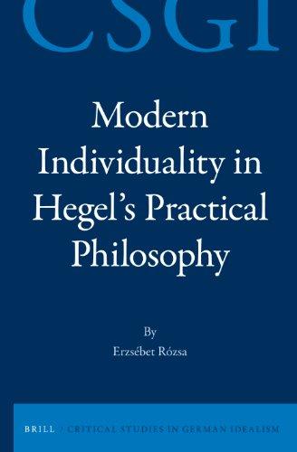 9789004234673: Modern Individuality in Hegel's Practical Philosophy (Critical Studies in German Idealism)