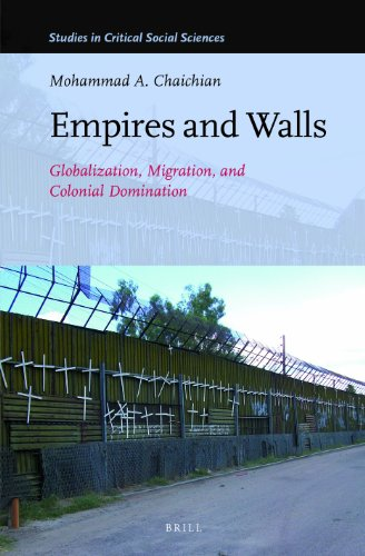 Empires and Walls: Globalization, Migration, and Colonial Domination (Studies in Critical Social ...