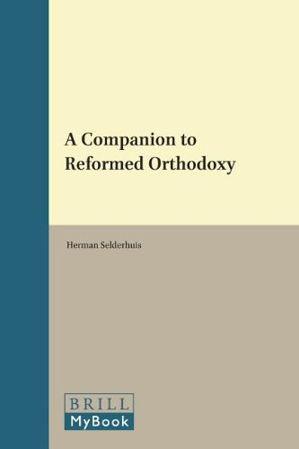 9789004236226: A Companion to Reformed Orthodoxy (Brill's Companions to the Christian Tradition)