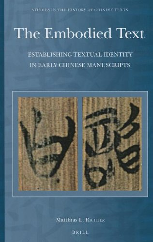 9789004236578: The Embodied Text: Establishing Textual Identity in Early Chinese Manuscripts (Studies in the History of Chinese Texts)