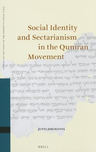 Social Identity and Sectarianism in the Qumran Movement (Studies on the Texts of the Desert of ...