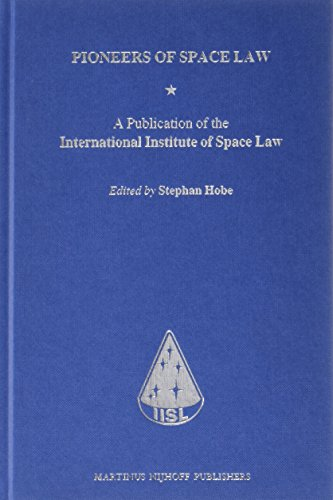 9789004240278: Pioneers of Space Law: A Publication of the International Institute of Space Law