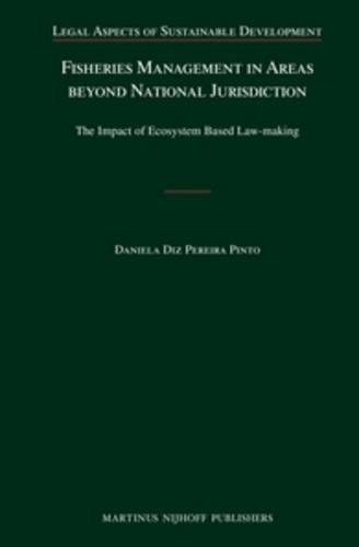 Fisheries Management in Areas beyond National Jurisdiction: The Impact of Ecosystem Based ...
