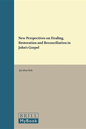 9789004242807: New Perspectives on Healing, Restoration and Reconciliation in John's Gospel (Biblical Interpretation)