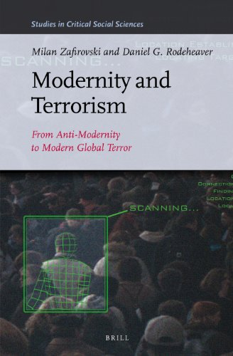 9789004242876: Modernity and Terrorism: From Anti-Modernity to Modern Global Terror (Studies in Critical Social Sciences)