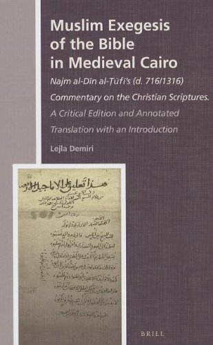 9789004243163: Muslim Exegesis of the Bible in Medieval Cairo: Najm al-Dn al-fs (d. 716/1316) Commentary on the Christian Scriptures. A Critical Edition and ... (History of Christian-Muslim Relations)