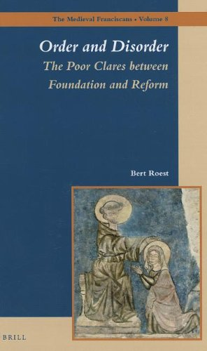 9789004243637: Order and Disorder: The Poor Clares between Foundation and Reform (Medieval Franciscans)