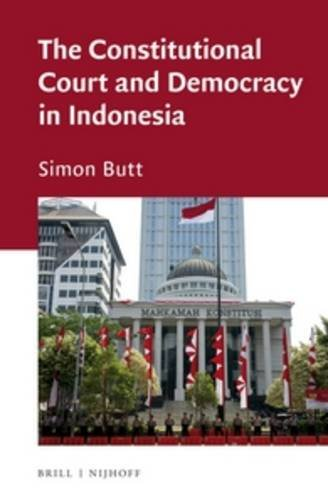 9789004244177: The Constitutional Court and Democracy in Indonesia