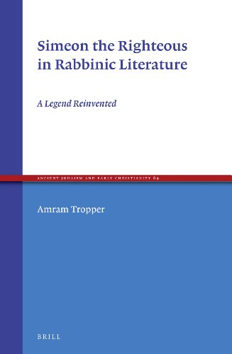 Simeon the Righteous in Rabbinic Literature: A: Amram Tropper