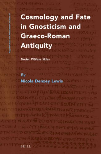 9789004245488: Cosmology and Fate in Gnosticism and Graeco-Roman Antiquity: Under Pitiless Skies (Nag Hammadi and Manichaean Studies)