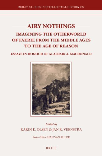 9789004245518: Airy Nothings: Imagining the Otherworld of Faerie from the Middle Ages to the Age of Reason: Essays in Honour of Alasdair A. MacDonald (Brill's ... History) (English and German Edition)