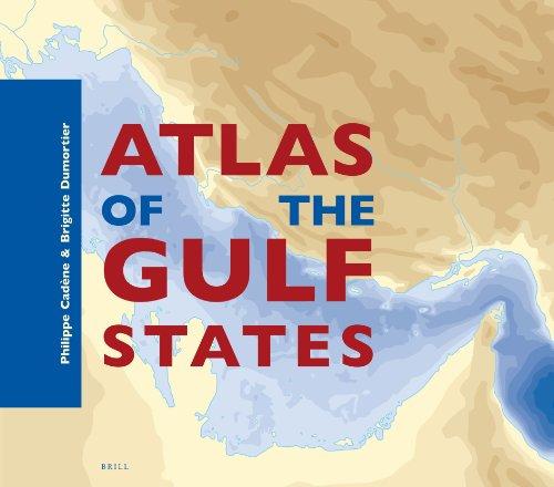 Atlas of the Gulf States (Hardback): Philippe Cadene, Brigitte Dumortier