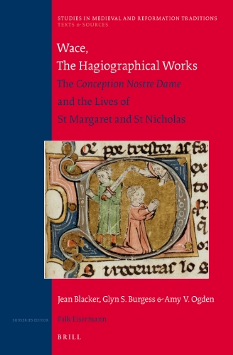 9789004247055: Wace, The Hagiographical Works: The Conception Nostre Dame and the Lives of St Margaret and St Nicholas. Translated with introduction and notes by ... in Medieval and Reformation Traditions)