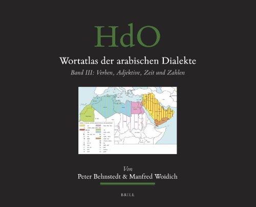 9789004248120: Wortatlas Der Arabischen Dialekte Band III: Verben, Adjektive, Zeit Und Zahlen: 3 (Handbook of Oriental Studies. Section 1 The Near and Middle East)