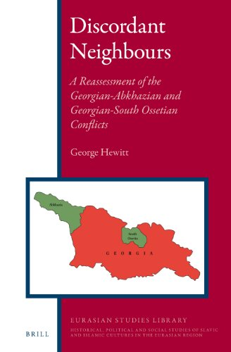 9789004248922: Discordant Neighbours: A Reassessment of the Georgian-Abkhazian and Georgian-South Ossetian Conflicts (Eurasian Studies Library)