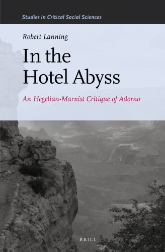 9789004248984: In the Hotel Abyss: An Hegelian-Marxist Critique of Adorno (Studies in Critical Social Sciences)