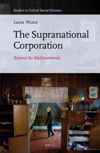 The Supranational Corporation: Beyond the Multinationals (Studies in Critical Social Sciences): ...