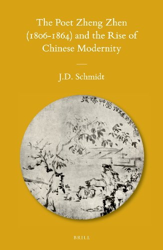 The Poet Zheng Zhen (1806-1864) and the Rise of Chinese Modernity (Hardback): Jerry D. Schmidt