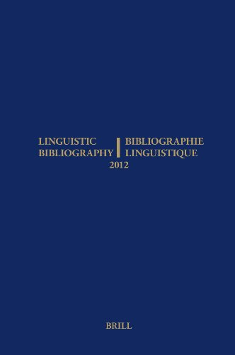 Linguistic Bibliography for the Year 2012 / Bibliographie Linguistique de L annee 2012: And ...