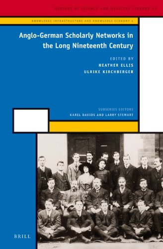 9789004253124: Anglo-German Scholarly Networks in the Long Nineteenth Century (History of Science and Medicine Library. Knowledge infrastracture and knowledge economy)