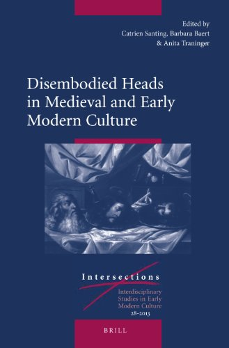9789004253544: Disembodied Heads in Medieval and Early Modern Culture (Intersections: Interdisciplinary Studies in Early Modern Culture)