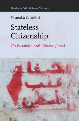 9789004254060: Stateless Citizenship: The Palestinian-Arab Citizens of Israel (Studies in Critical Social Sciences)