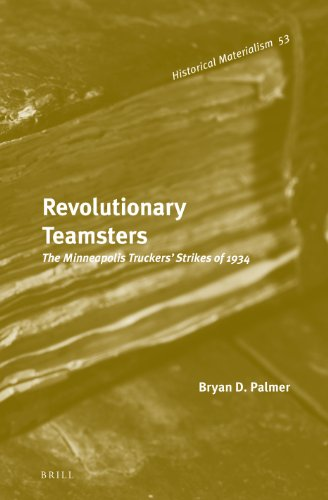 9789004254206: Revolutionary Teamsters: The Minneapolis Truckers Strikes of 1934 (Historical Materialism Book)