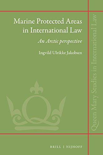 Marine Protected Areas in International Law: An Arctic Perspective (Queen Mary Studies in ...