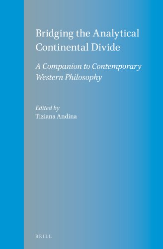 Bridging the Analytical Continental Divide: A Companion to Contemporary Western Philosophy: Tiziana...