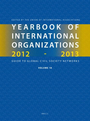 Yearbook of International Organizations 2013-2014: Volume 1A-1B: Organization Descriptions and ...