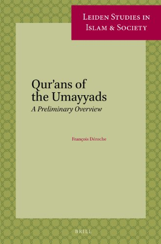 Qur'ans of the Umayyads: A First Overview (Leiden Studies in Islam and Society): Deroche, ...