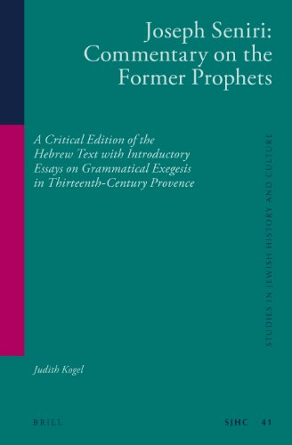 9789004255913: Joseph Seniri: Commentary on the Former Prophets: A Critical Edition of the Hebrew Text with Introductory Essays on Grammatical Exegesis in ... Culture) (English, Hebrew and French Edition)