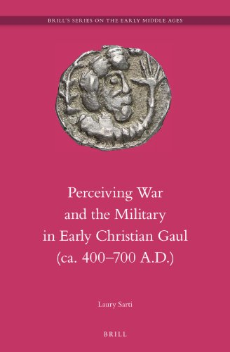 Perceiving War and the Military in Early: Laury Sarti
