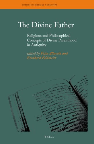 9789004256255: The Divine Father: Religious and Philosophical Concepts of Divine Parenthood in Antiquity (Themes in Biblical Narrative)