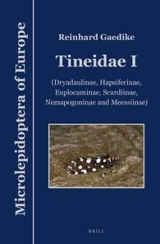 Tineidae I: (Dryadaulinae, Hapsiferinae, Euplocaminae, Scardiinae, Nemapogoninae and Meessiinae) (...