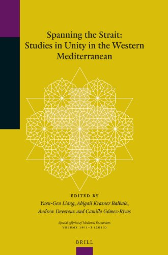 Spanning the Strait: Studies in Unity in the Western Mediterranean (Special Offprint of Medieval ...