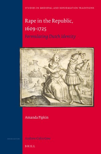9789004256651: Rape in the Republic, 1609-1725: Formulating Dutch Identity (Studies in Medieval and Reformation Traditions)