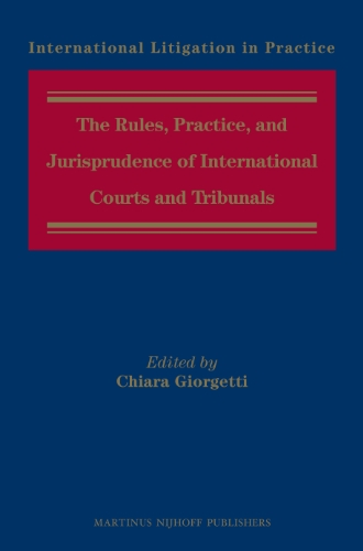 The Rules, Practice, and Jurisprudence of International