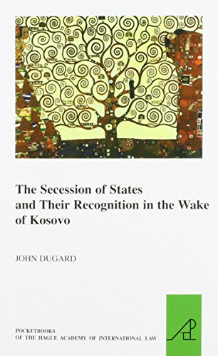 9789004257481: The Secession of States and Their Recognition in the Wake of Kosovo (Pocketbooks of the Hague Academy of International Law)