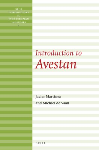 Introduction to Avestan (Brill Introductions to Indo-European Languages): Michiel de Vaan; Javier ...