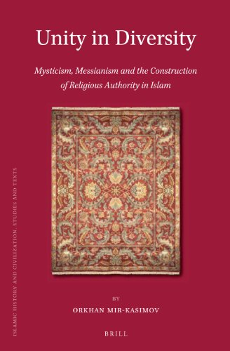 9789004259034: Unity in Diversity: Mysticism, Messianism and the Construction of Religious Authority in Islam