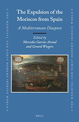 9789004259201: The Expulsion of the Moriscos from Spain: A Mediterranean Diaspora (Medieval and Early Modern Iberian World)