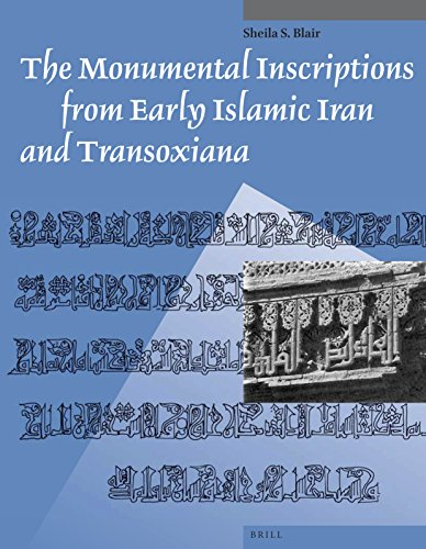 9789004259577: The Monumental Inscriptions from Early Islamic Iran and Transoxiana (Studies in Islamic Art and Architecture: Supplements to Muqarnas)