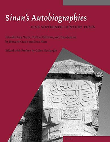 Sinan s Autobiographies: Five Sixteenth-Century Texts (Paperback): Howard Crane, Esra