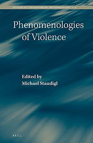 9789004259737: Phenomenologies of Violence (Studies in Contemporary Phenomenology)