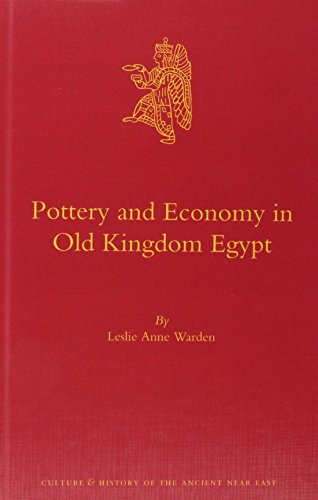 9789004259843: Pottery and Economy in Old Kingdom Egypt (Culture and History of the Ancient Near East)