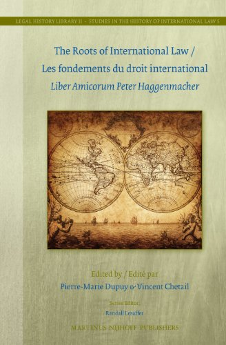 9789004261600: The Roots of International Law / Les Fondements Du Droit International: Liber Amicorum Peter Haggenmacher