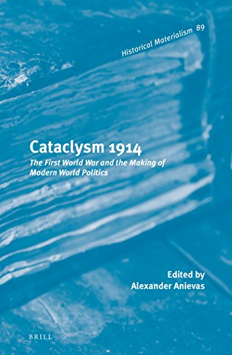 9789004262676: Cataclysm 1914: The First World War and the Making of Modern World Politics (Historical Materialism Book)